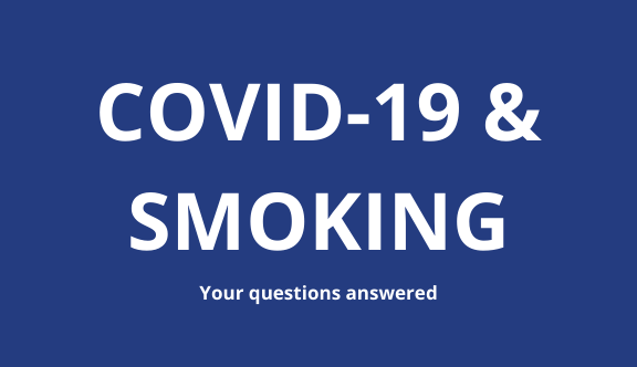 FAQs – Coronavirus (COVID-19) and Smoking